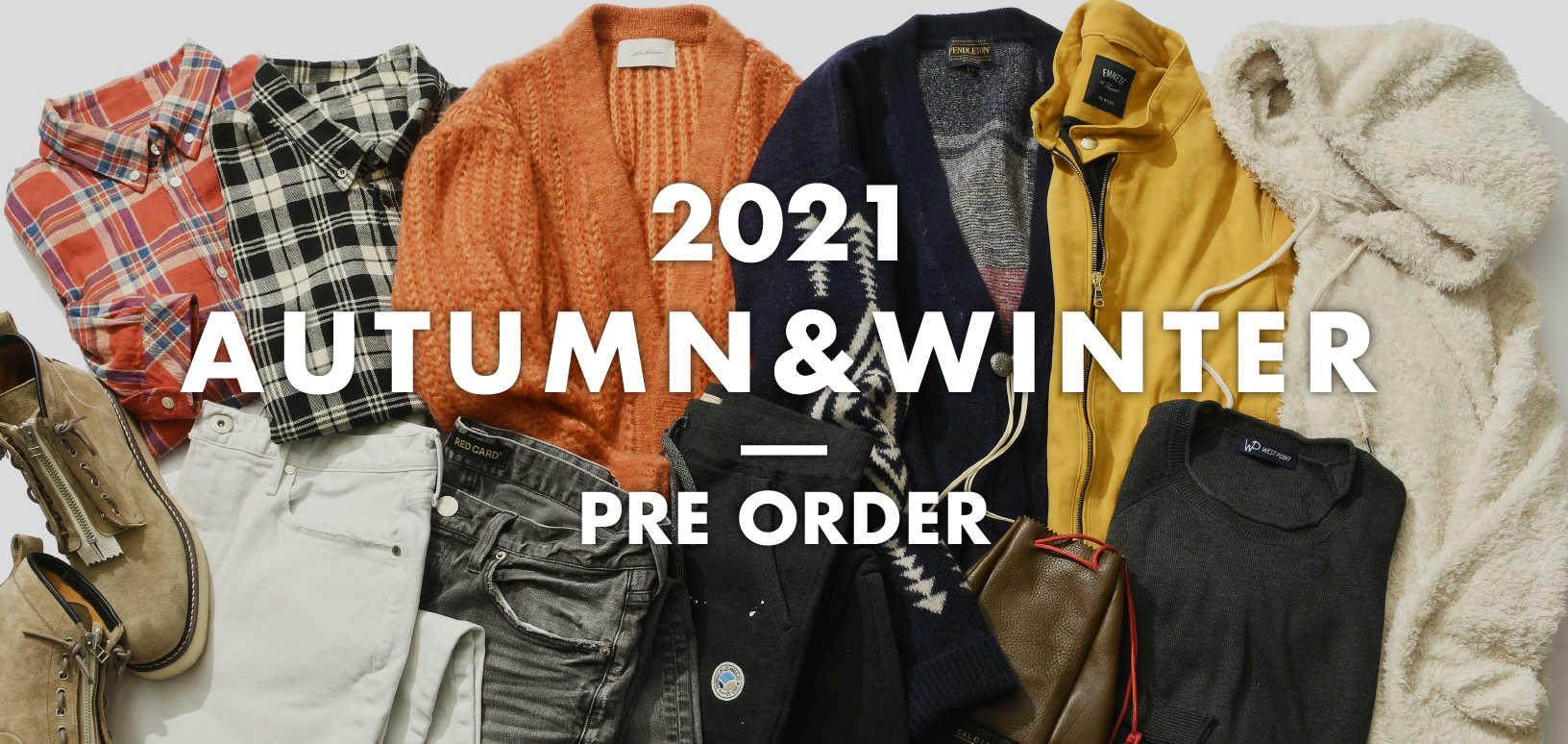 2021 AUTUMN & WINTER PRE ORDER